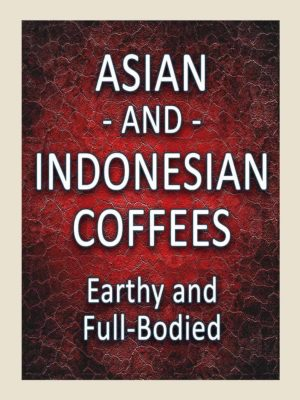Asian & Indonesian Coffees