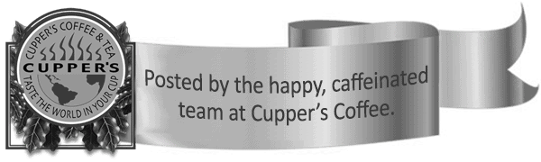 Posted by the happy, caffeinated team at Cupper's Coffee.