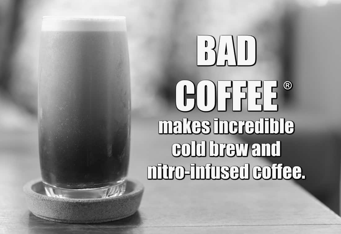 Bad Coffee: makes incredible cold brew and nitro-infused coffee.