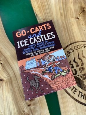 Go-Carts and Ice Castles - Eric Dyck