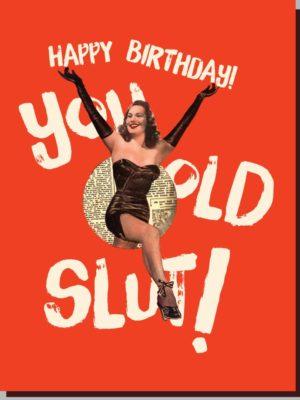 Happy Birthday Old Slut