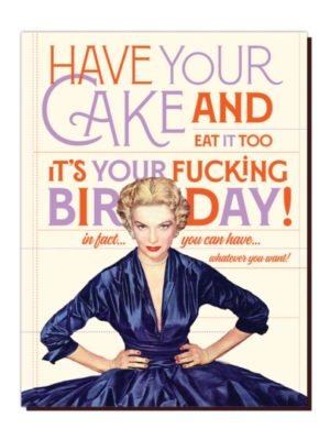 Have Your Cake & Eat It Too Birthday Card