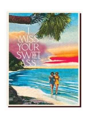 Miss Your Sweet Ass Card