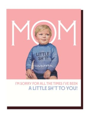 Mom Little Shit Card