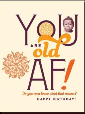 Offensive & Delightful Birthday Old AF Card