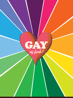 Offensive & Delightful Gay As Fuck Card