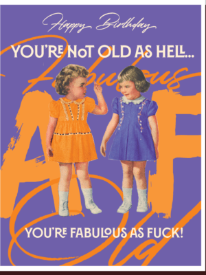 Offensive & Delightful Old As Hell Card