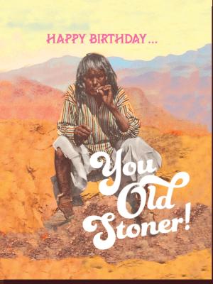 Offensive & Delightful Old Stoner Card