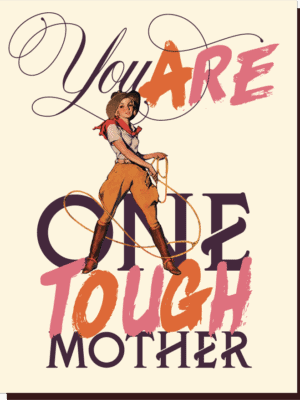 Offensive & Delightful One Tough Mother Card