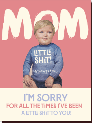 Offensive & Delightful Sorry Mom Card
