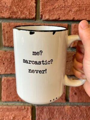 Prairie Chick Mug Me Sarcastic Never