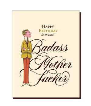 Offensive & Delightful Bad Ass Mother F!