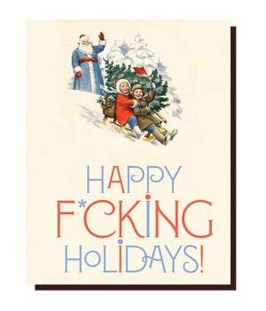 Offensive & Delightful Happy Fing Holidays
