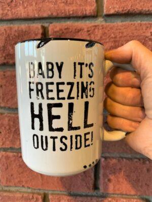 Prairie Chick Mug Baby It's Freezing