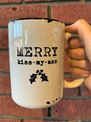 Prairie Chick Mug Merry Kiss My Ass