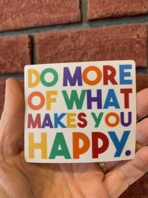 Vinyl Sticker - Do More Happy